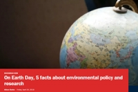 On Earth Day, 5 facts about environmental policy